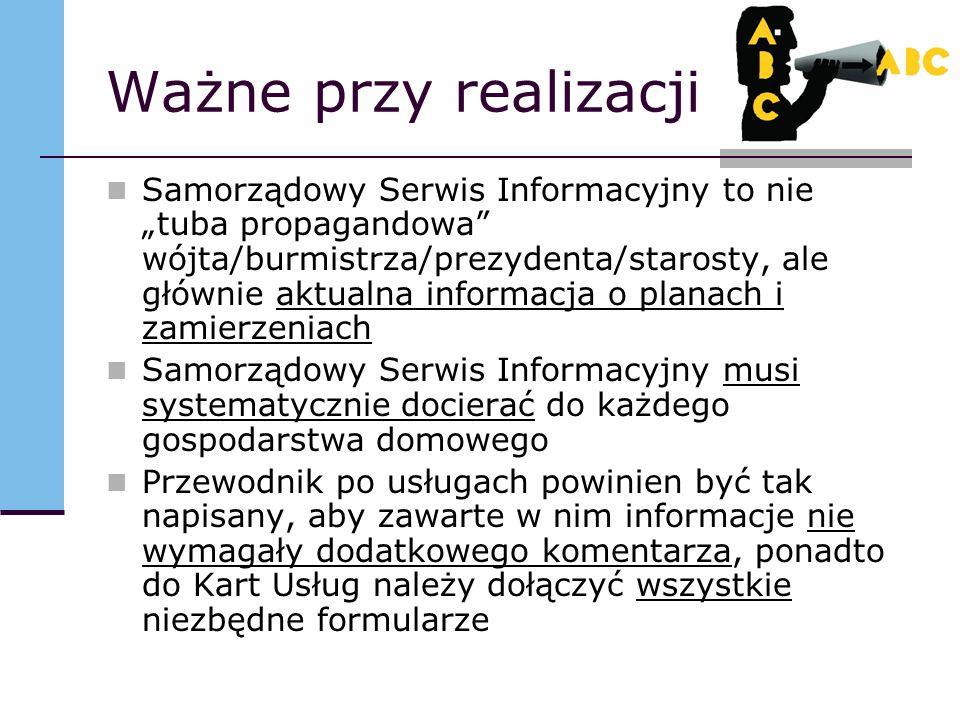Ważne przy realizacji Samorządowy Serwis Informacyjny to nie tuba propagandowa wójta/burmistrza/prezydenta/starosty, ale głównie aktualna informacja o