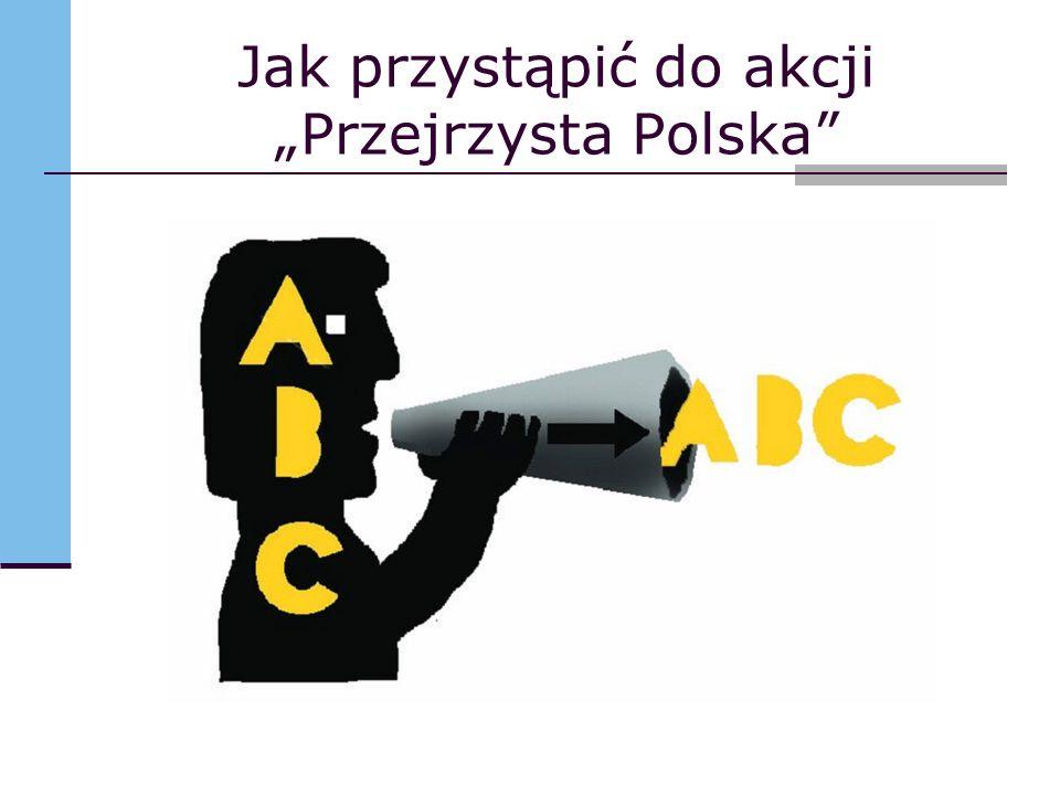 Jak przystąpić do akcji Przejrzysta Polska