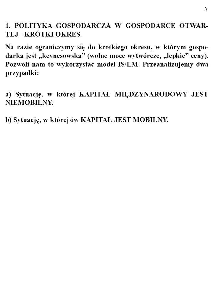 3 1.POLITYKA GOSPODARCZA W GOSPODARCE OTWAR- TEJ - KRÓTKI OKRES.