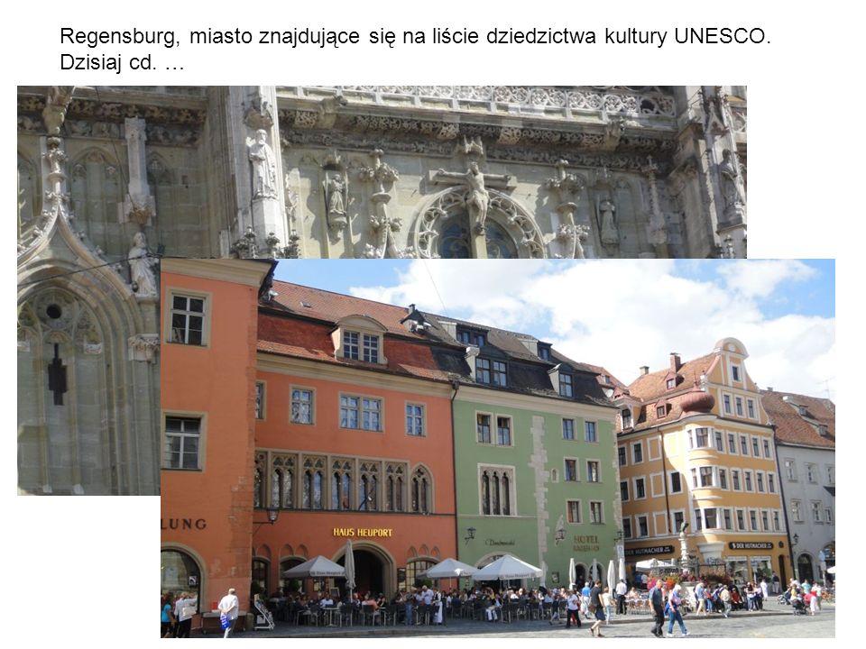 Regensburg, miasto znajdujące się na liście dziedzictwa kultury UNESCO. Dzisiaj cd. …