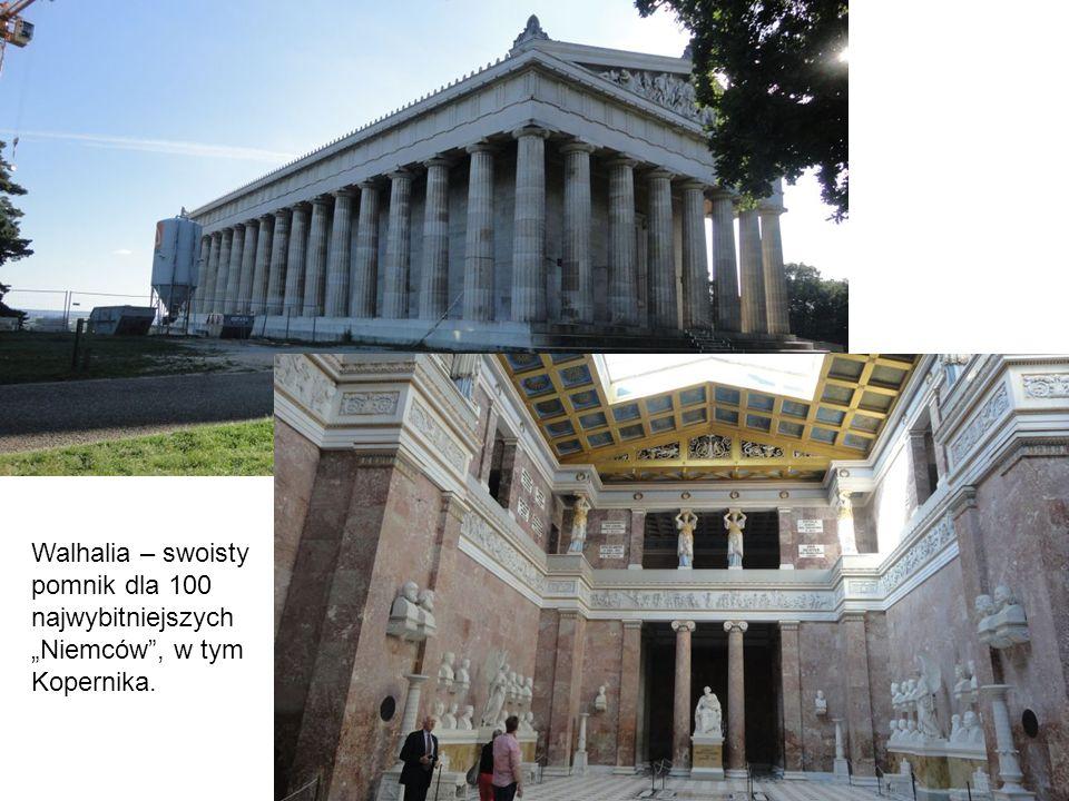Walhalia – swoisty pomnik dla 100 najwybitniejszych Niemców, w tym Kopernika.