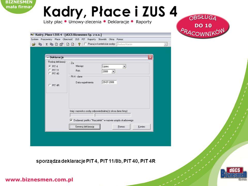 sporządza deklaracje PIT 4, PIT 11/8b, PIT 40, PIT 4R