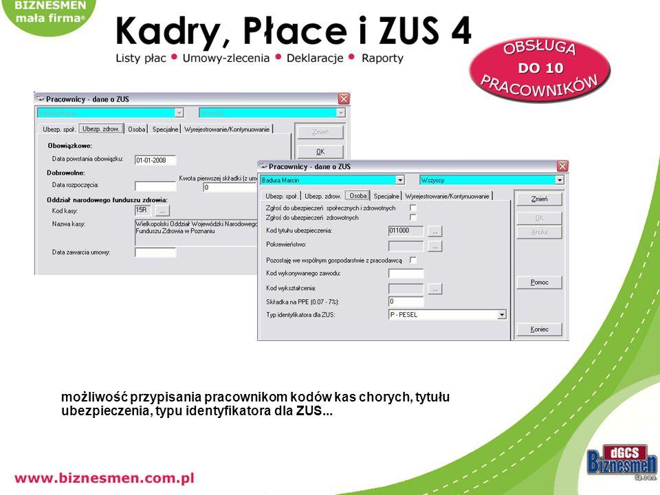 możliwość przypisania pracownikom kodów kas chorych, tytułu ubezpieczenia, typu identyfikatora dla ZUS...