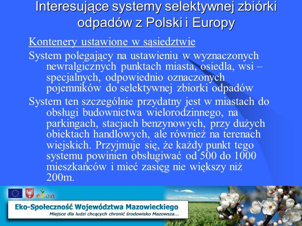Interesujące systemy selektywnej zbiórki odpadów z Polski i Europy Pozyskiwanie surowców z odpadów zmieszanych Odbywa się w stacji segregacji.