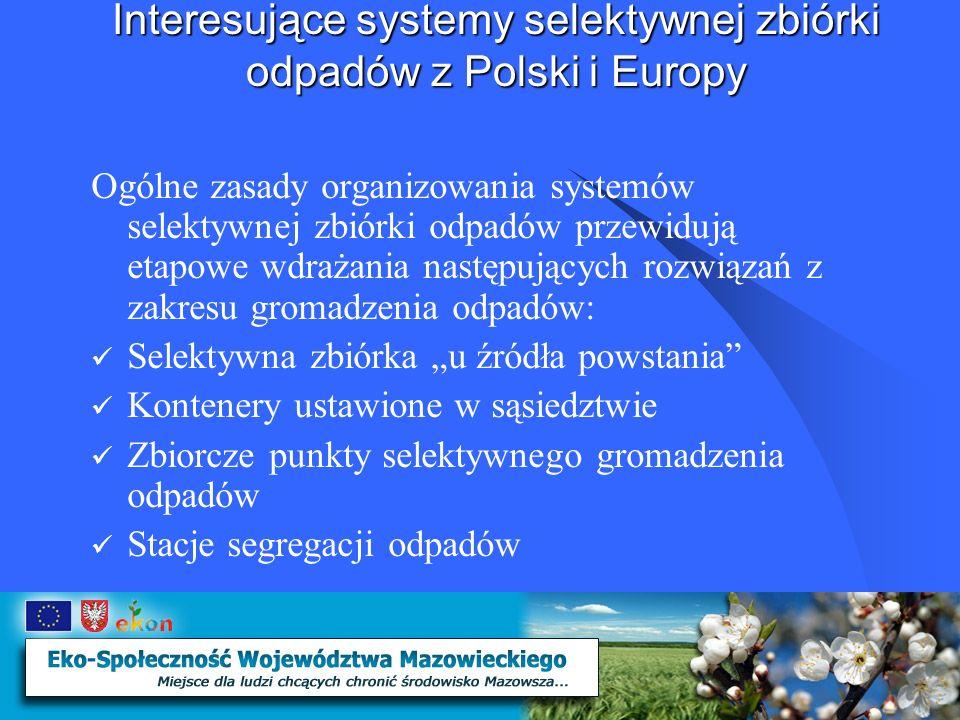 Interesujące systemy selektywnej zbiórki odpadów z Polski i Europy Istnieją trzy systemy selektywnej zbiórki odpadów: 1.