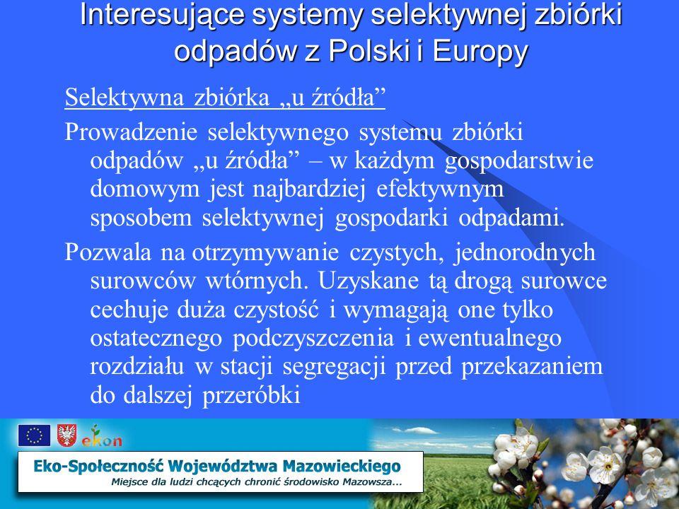 Interesujące systemy selektywnej zbiórki odpadów z Polski i Europy Selektywna zbiórka u źródła Pewnym utrudnieniem jest zagospodarowanie miejsca na gromadzenie i przechowywanie pojemników bądź worków z wysegregowanymi odpadami.
