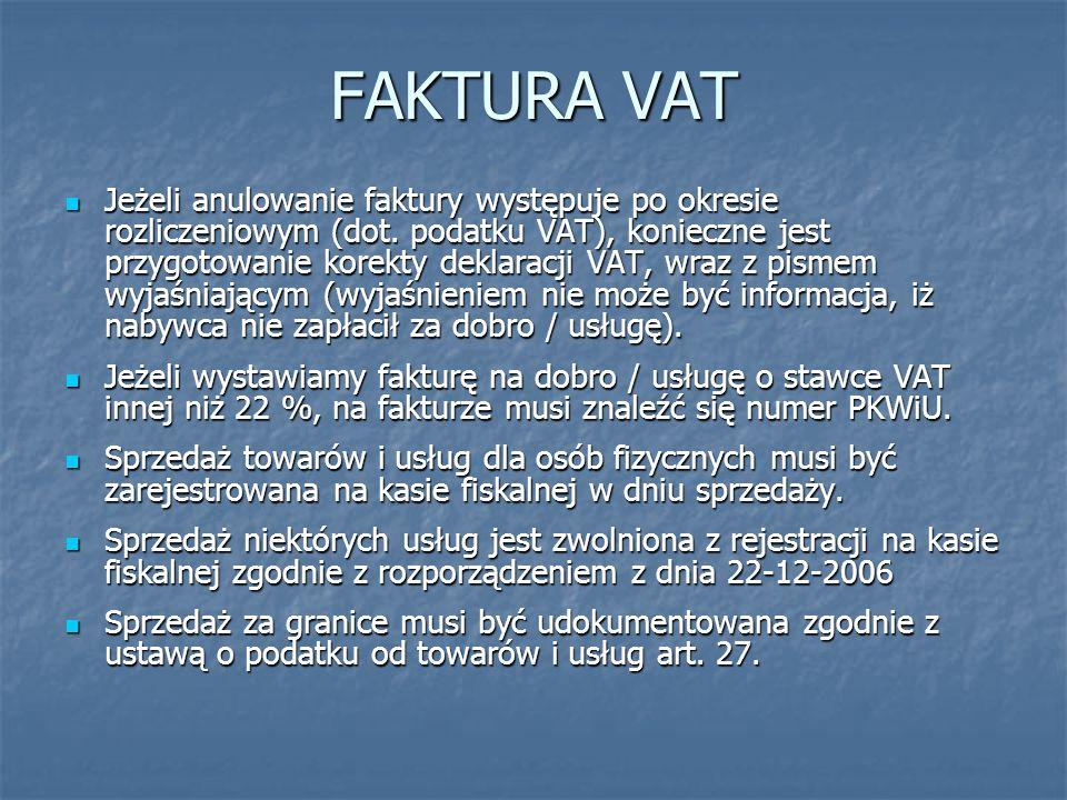 FAKTURA VAT Jeżeli anulowanie faktury występuje po okresie rozliczeniowym (dot. podatku VAT), konieczne jest przygotowanie korekty deklaracji VAT, wra