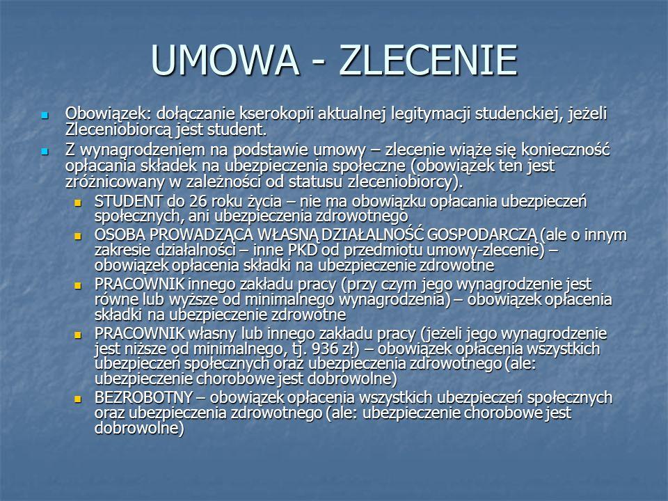 UMOWA - ZLECENIE Obowiązek: dołączanie kserokopii aktualnej legitymacji studenckiej, jeżeli Zleceniobiorcą jest student. Obowiązek: dołączanie kseroko