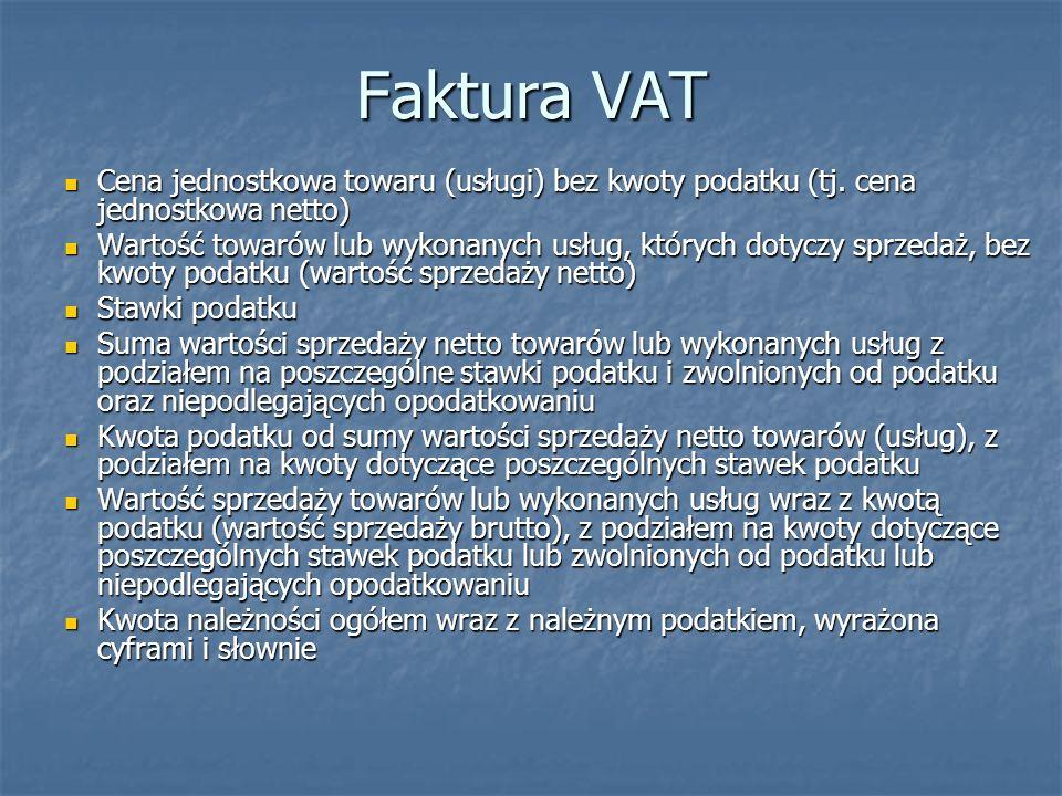 Faktura VAT Cena jednostkowa towaru (usługi) bez kwoty podatku (tj. cena jednostkowa netto) Cena jednostkowa towaru (usługi) bez kwoty podatku (tj. ce