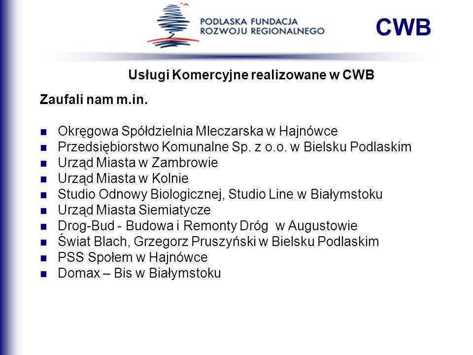 Usługi Komercyjne realizowane w CWB Zaufali nam m.in. Okręgowa Spółdzielnia Mleczarska w Hajnówce Przedsiębiorstwo Komunalne Sp. z o.o. w Bielsku Podl