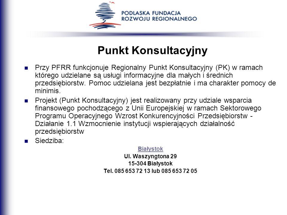 Punkt Konsultacyjny Przy PFRR funkcjonuje Regionalny Punkt Konsultacyjny (PK) w ramach którego udzielane są usługi informacyjne dla małych i średnich