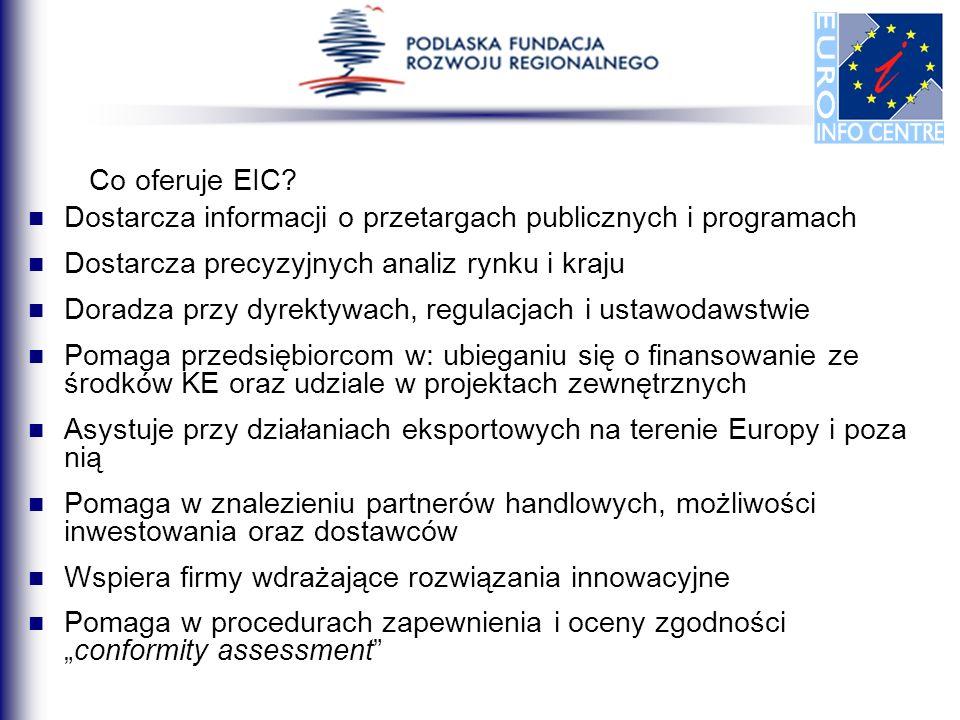 Co oferuje EIC? Dostarcza informacji o przetargach publicznych i programach Dostarcza precyzyjnych analiz rynku i kraju Doradza przy dyrektywach, regu