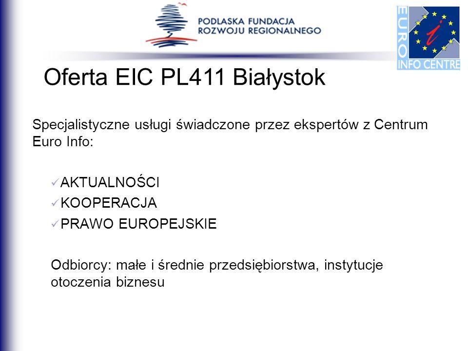 Specjalistyczne usługi świadczone przez ekspertów z Centrum Euro Info: AKTUALNOŚCI KOOPERACJA PRAWO EUROPEJSKIE Odbiorcy: małe i średnie przedsiębiors