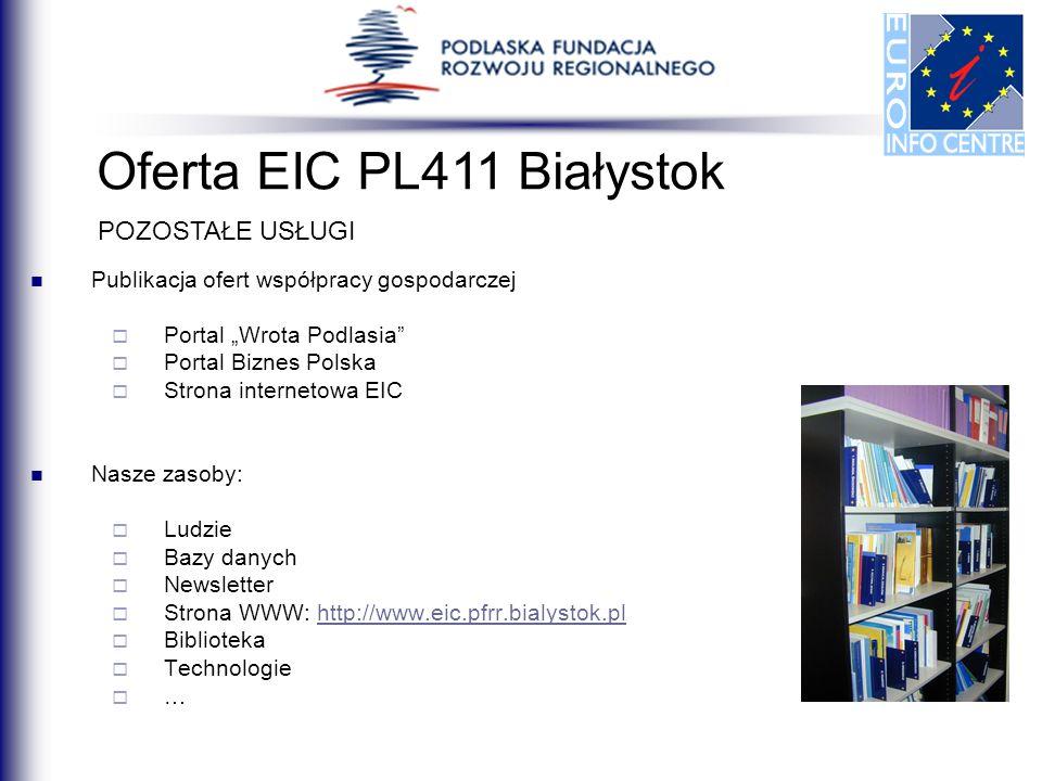 Publikacja ofert współpracy gospodarczej Portal Wrota Podlasia Portal Biznes Polska Strona internetowa EIC Nasze zasoby: Ludzie Bazy danych Newsletter