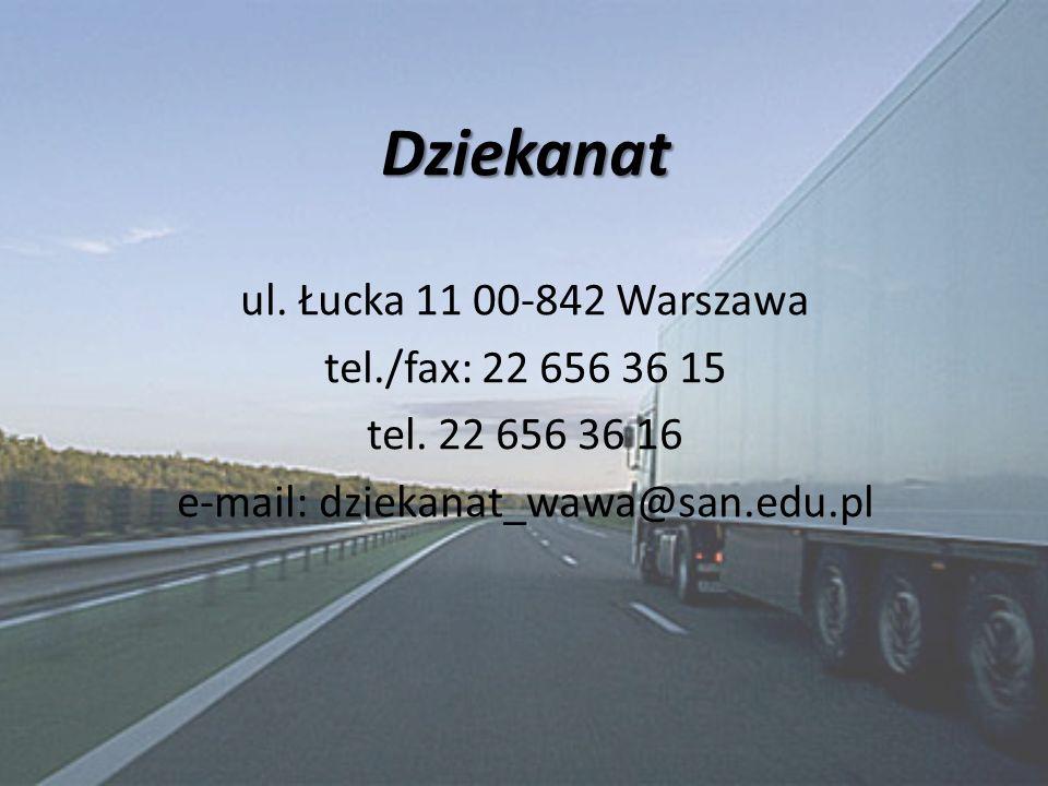 Dziekanat ul. Łucka 11 00-842 Warszawa tel./fax: 22 656 36 15 tel. 22 656 36 16 e-mail: dziekanat_wawa@san.edu.pl