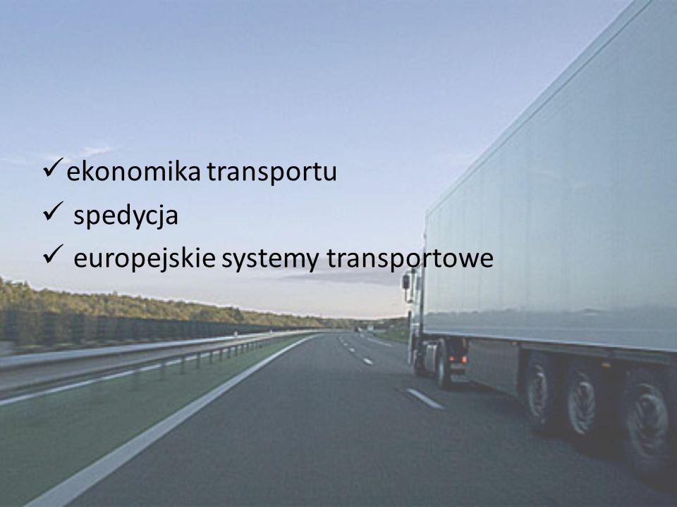 ekonomika transportu spedycja europejskie systemy transportowe