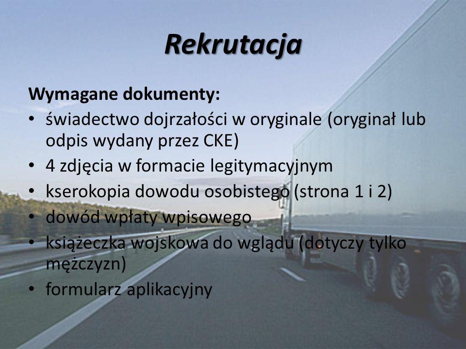 Rekrutacja Wymagane dokumenty: świadectwo dojrzałości w oryginale (oryginał lub odpis wydany przez CKE) 4 zdjęcia w formacie legitymacyjnym kserokopia