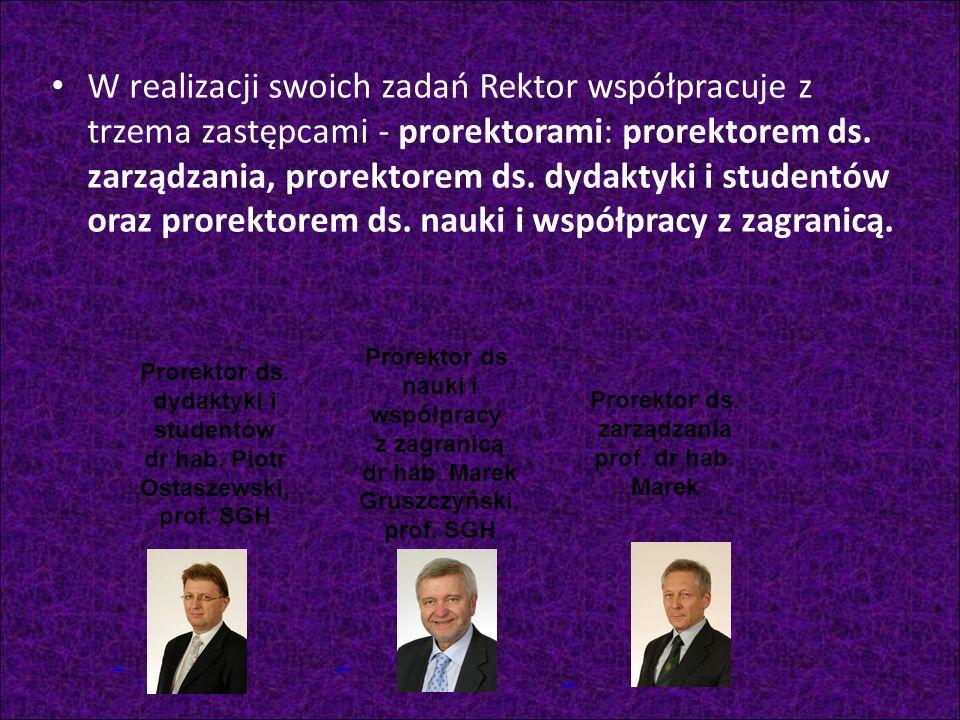 W realizacji swoich zadań Rektor współpracuje z trzema zastępcami - prorektorami: prorektorem ds.