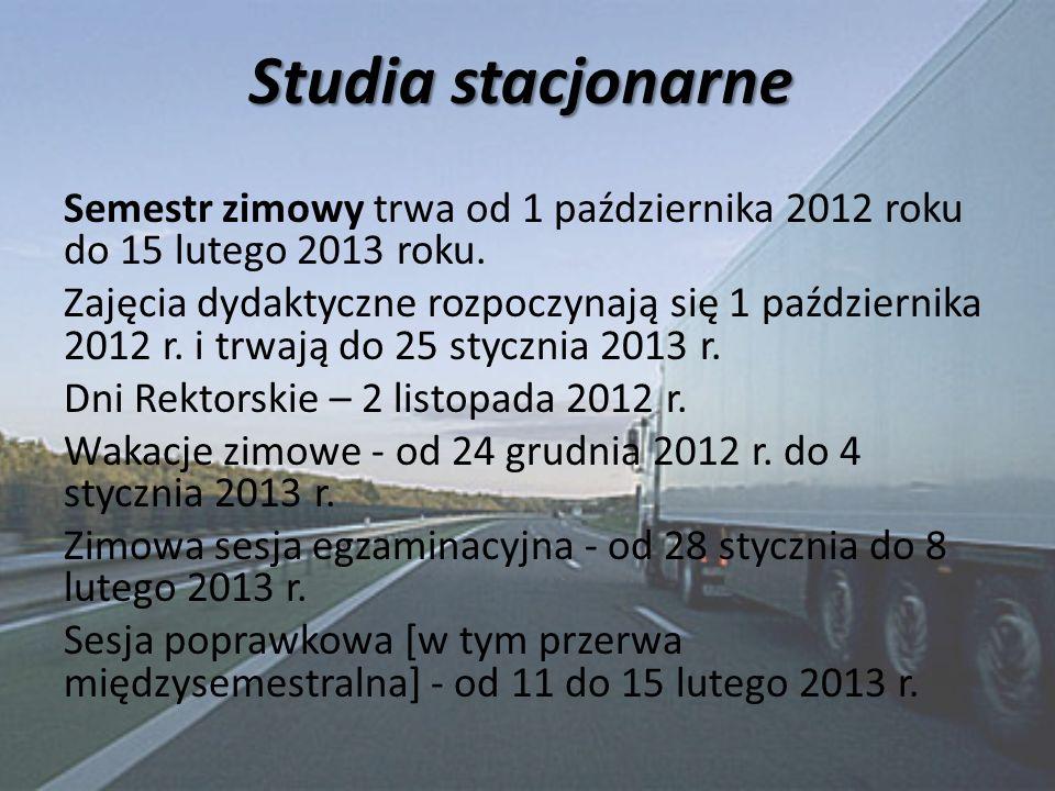 Studia stacjonarne Semestr zimowy trwa od 1 października 2012 roku do 15 lutego 2013 roku. Zajęcia dydaktyczne rozpoczynają się 1 października 2012 r.
