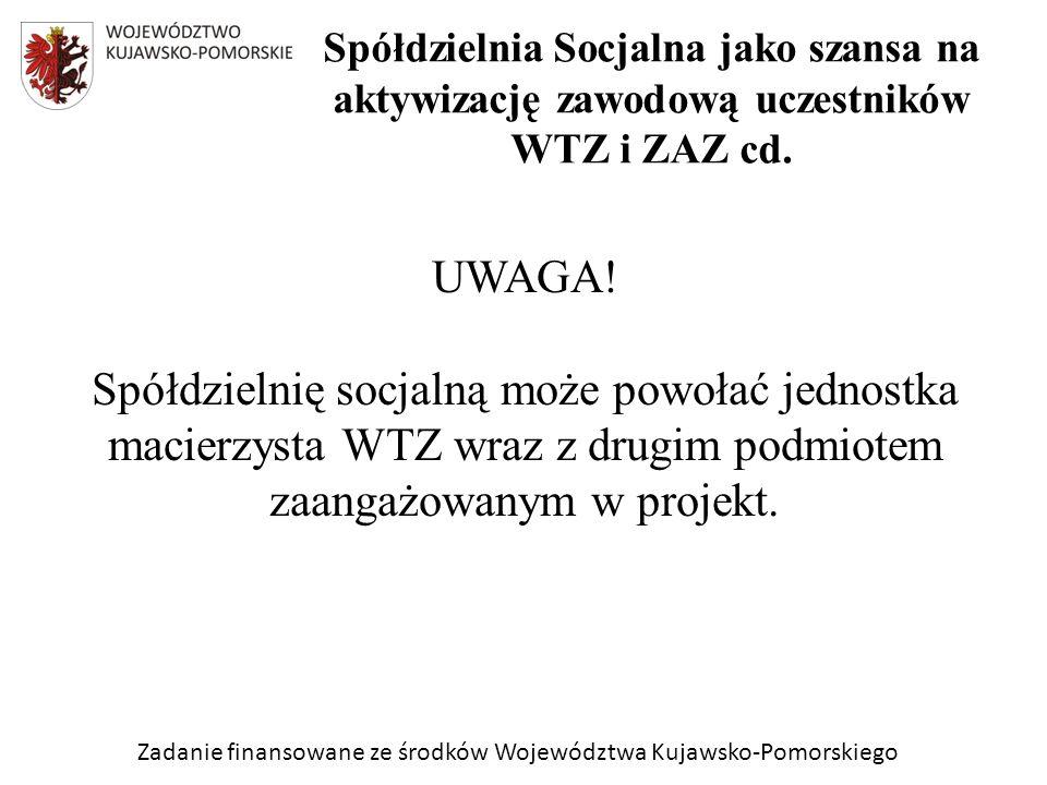 Zadanie finansowane ze środków Województwa Kujawsko-Pomorskiego UWAGA.