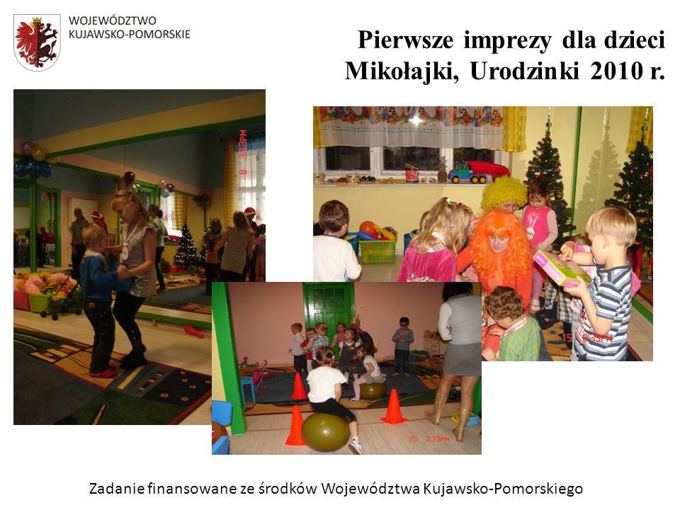 Zadanie finansowane ze środków Województwa Kujawsko-Pomorskiego Pierwsze imprezy dla dzieci Mikołajki, Urodzinki 2010 r.