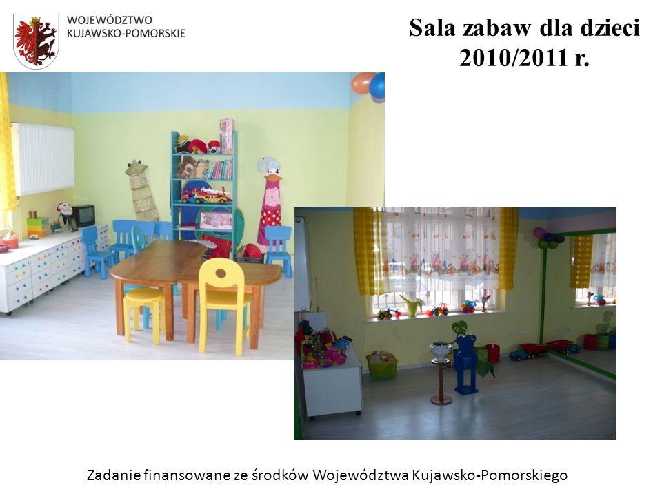 Zadanie finansowane ze środków Województwa Kujawsko-Pomorskiego Sala zabaw dla dzieci 2010/2011 r.