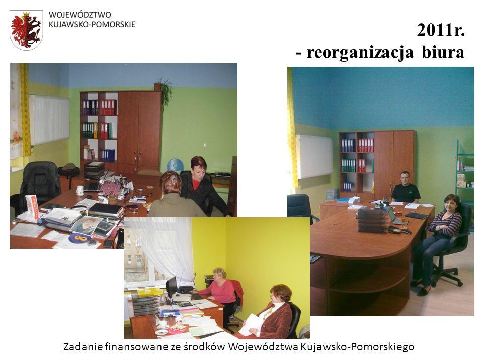 Zadanie finansowane ze środków Województwa Kujawsko-Pomorskiego 2011r. - reorganizacja biura