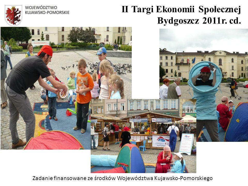 Zadanie finansowane ze środków Województwa Kujawsko-Pomorskiego II Targi Ekonomii Społecznej Bydgoszcz 2011r.