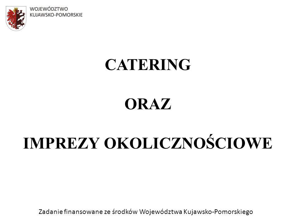 Zadanie finansowane ze środków Województwa Kujawsko-Pomorskiego CATERING ORAZ IMPREZY OKOLICZNOŚCIOWE