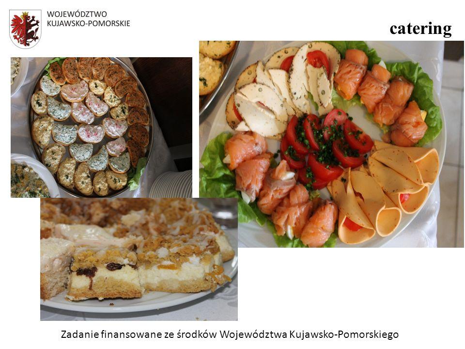 Zadanie finansowane ze środków Województwa Kujawsko-Pomorskiego catering