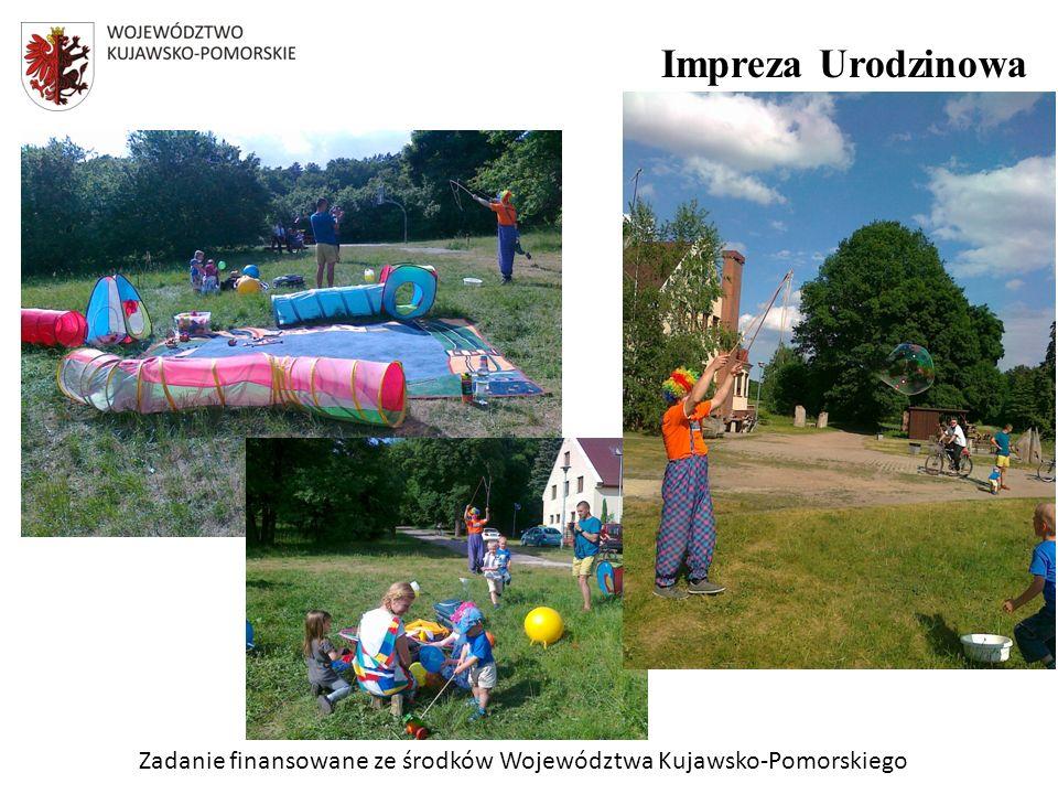 Zadanie finansowane ze środków Województwa Kujawsko-Pomorskiego Impreza Urodzinowa