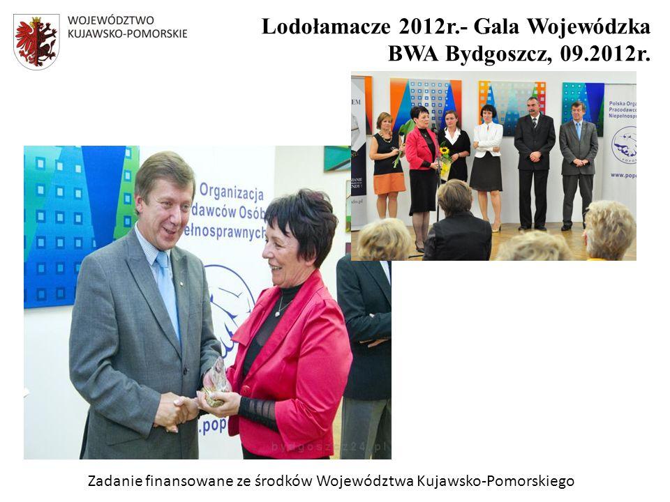 Zadanie finansowane ze środków Województwa Kujawsko-Pomorskiego Lodołamacze 2012r.- Gala Wojewódzka BWA Bydgoszcz, 09.2012r.