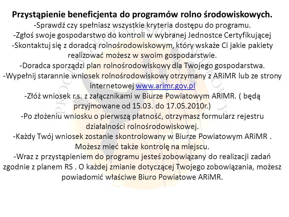 Przystąpienie beneficjenta do programów rolno środowiskowych.