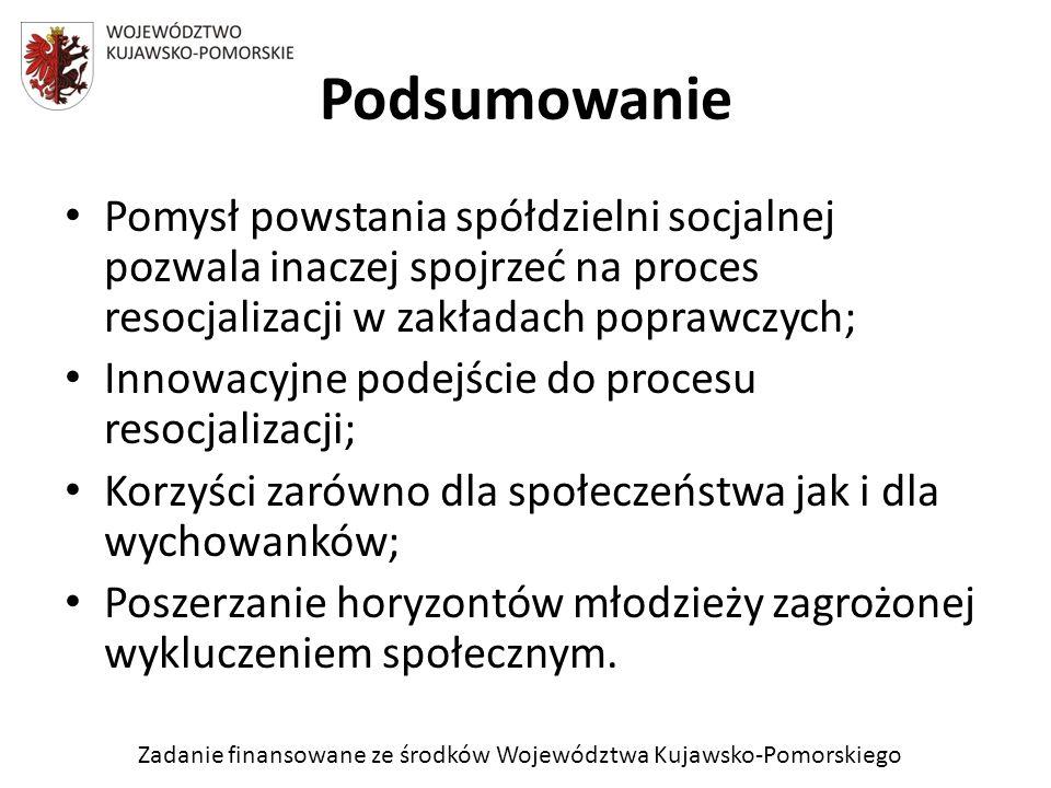 Zadanie finansowane ze środków Województwa Kujawsko-Pomorskiego Pomysł powstania spółdzielni socjalnej pozwala inaczej spojrzeć na proces resocjalizac