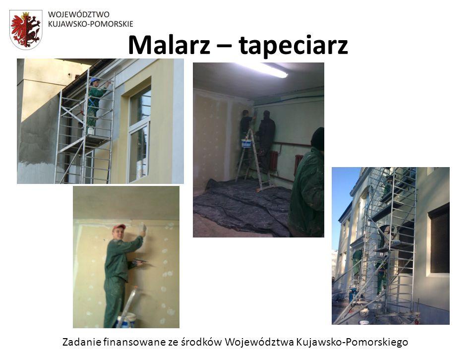Zadanie finansowane ze środków Województwa Kujawsko-Pomorskiego Malarz – tapeciarz