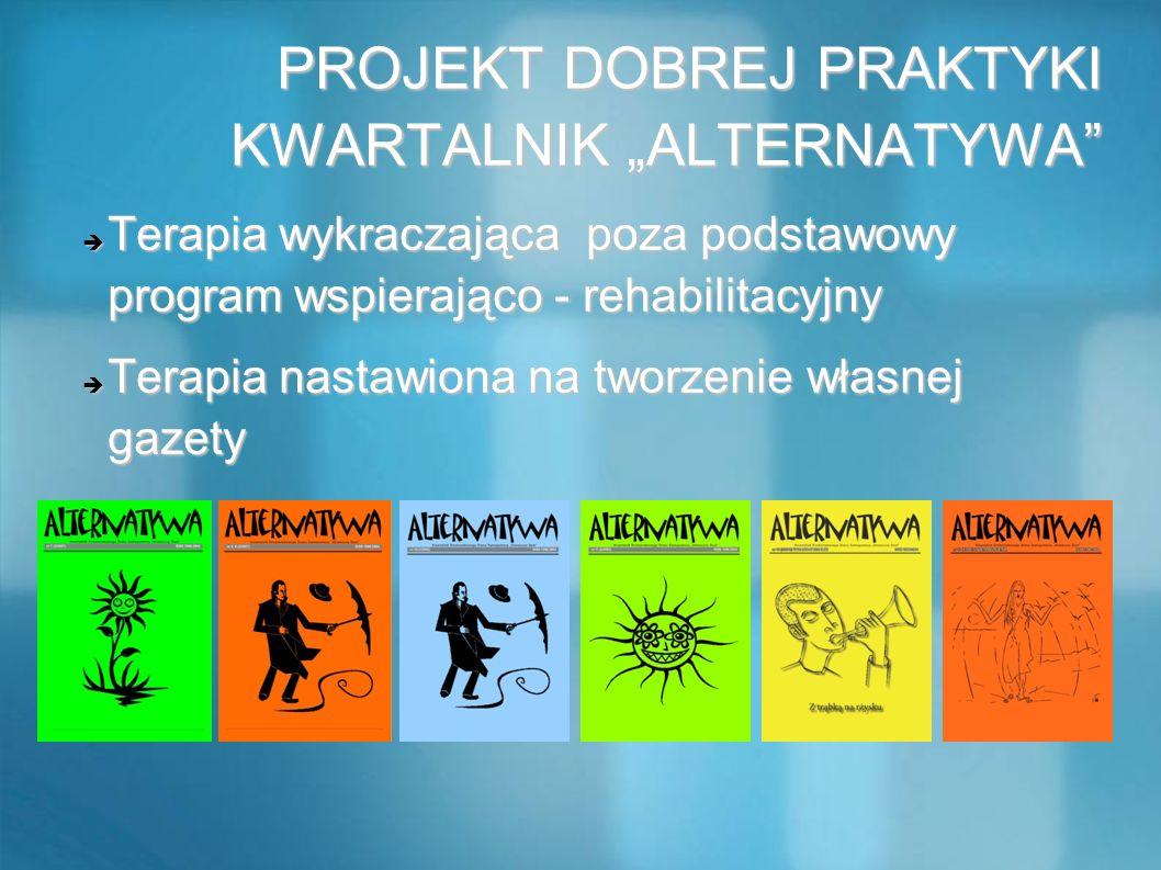PROJEKT DOBREJ PRAKTYKI KWARTALNIK ALTERNATYWA PROJEKT DOBREJ PRAKTYKI KWARTALNIK ALTERNATYWA Terapia wykraczająca poza podstawowy program wspierająco