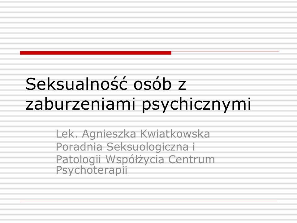 Dysfunkcje seksualne w schizofrenii Rozpowszechnienie zaburzeń seksualnych w grupie chorych leczonych i nieleczonych dotyczy około 30-80% K i 45-80% M Częstość dysfunkcji jest większa w grupie chorych leczonych Brak zainteresowania nawiązywaniem kontaktów seksualnych jest większy wśród chorych mężczyzn jeszcze przed wystąpieniem psychozy (Rowlands 1995)