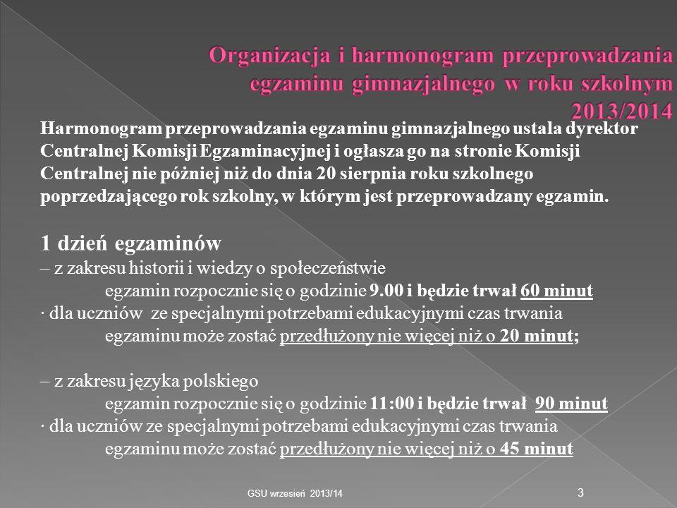 Harmonogram przeprowadzania egzaminu gimnazjalnego ustala dyrektor Centralnej Komisji Egzaminacyjnej i ogłasza go na stronie Komisji Centralnej nie pó