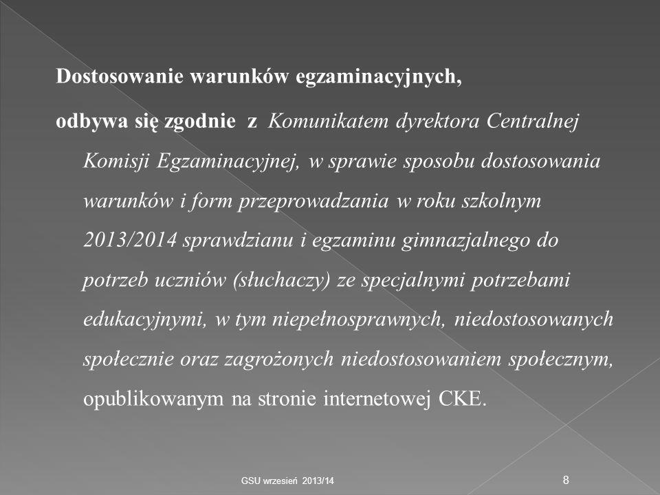 Dostosowanie warunków egzaminacyjnych, odbywa się zgodnie z Komunikatem dyrektora Centralnej Komisji Egzaminacyjnej, w sprawie sposobu dostosowania wa