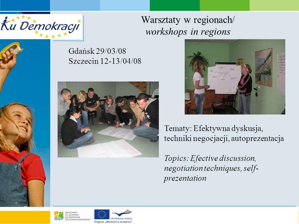 s e a o f a d v e n t u r e Warsztaty w regionach/ workshops in regions Gdańsk 29/03/08 Szczecin 12-13/04/08 Tematy: Efektywna dyskusja, techniki negocjacji, autoprezentacja Topics: Efective discussion, negotiation techniques, self- prezentation