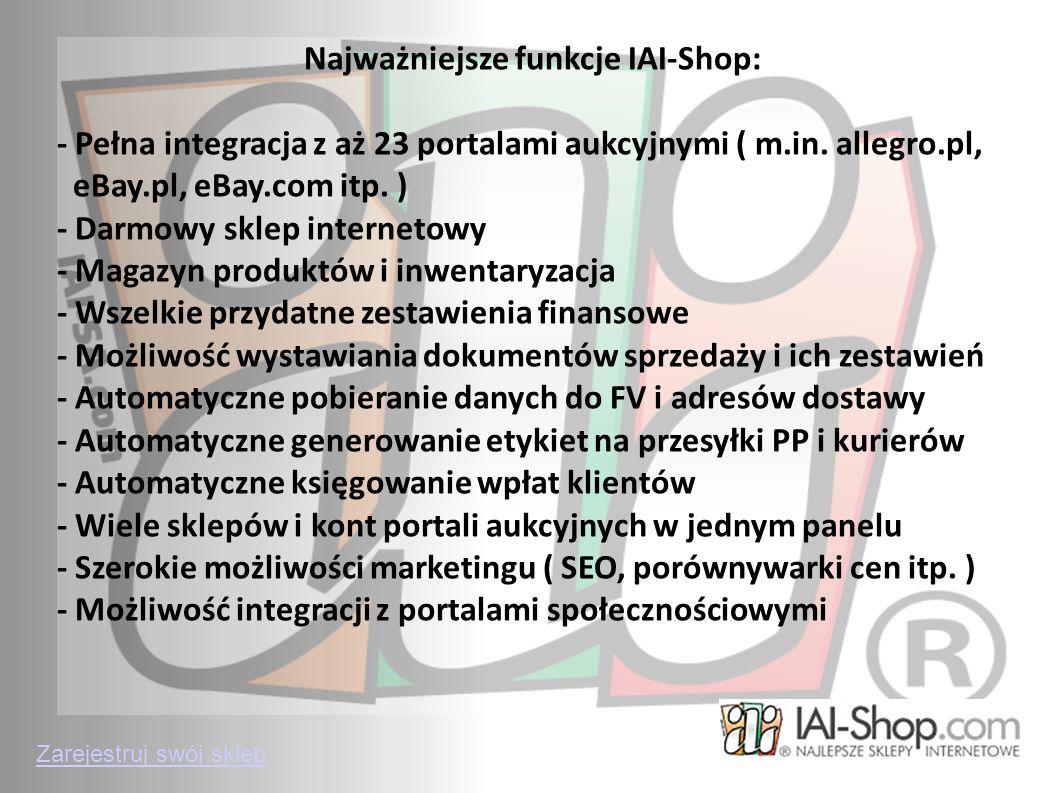 Najważniejsze funkcje IAI-Shop: - Pełna integracja z aż 23 portalami aukcyjnymi ( m.in. allegro.pl, eBay.pl, eBay.com itp. ) - Darmowy sklep interneto