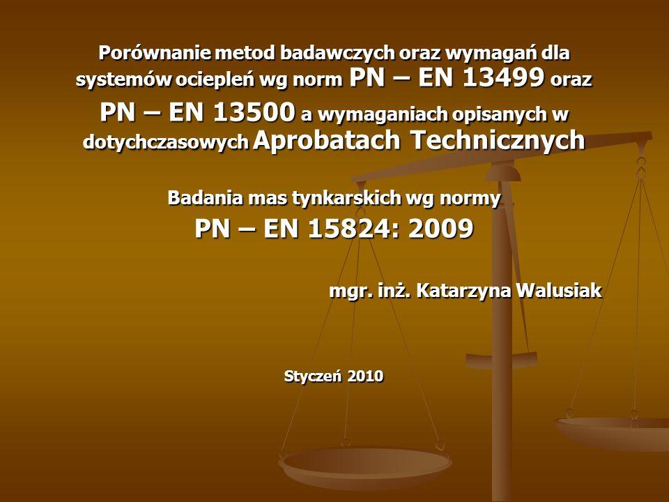 PN – EN 13499: 2005 Wyroby do izolacji cieplnej w budownictwie.