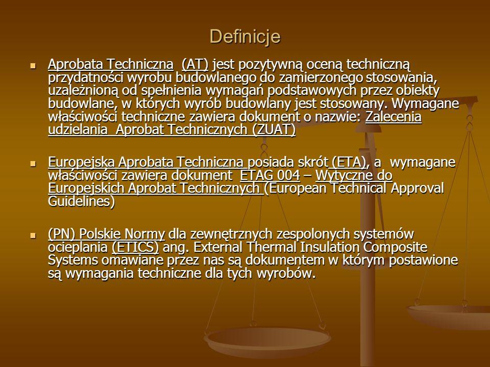 Definicje Aprobata Techniczna (AT) jest pozytywną oceną techniczną przydatności wyrobu budowlanego do zamierzonego stosowania, uzależnioną od spełnien