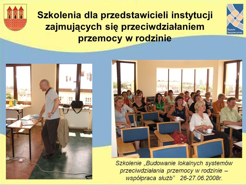 Szkolenia dla przedstawicieli instytucji zajmujących się przeciwdziałaniem przemocy w rodzinie Szkolenie Budowanie lokalnych systemów przeciwdziałania