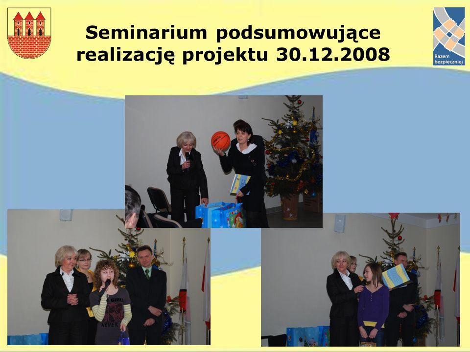 Seminarium podsumowujące realizację projektu 30.12.2008