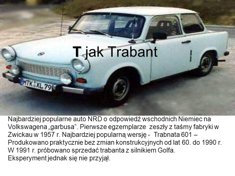 T T jak Trabant Najbardziej popularne auto NRD o odpowiedź wschodnich Niemiec na Volkswagena garbusa.