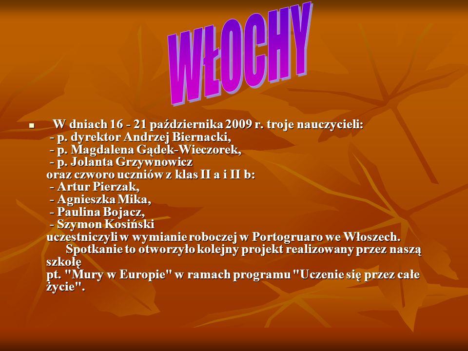 W dniach 16 - 21 października 2009 r. troje nauczycieli: - p. dyrektor Andrzej Biernacki, - p. Magdalena Gądek-Wieczorek, - p. Jolanta Grzywnowicz ora