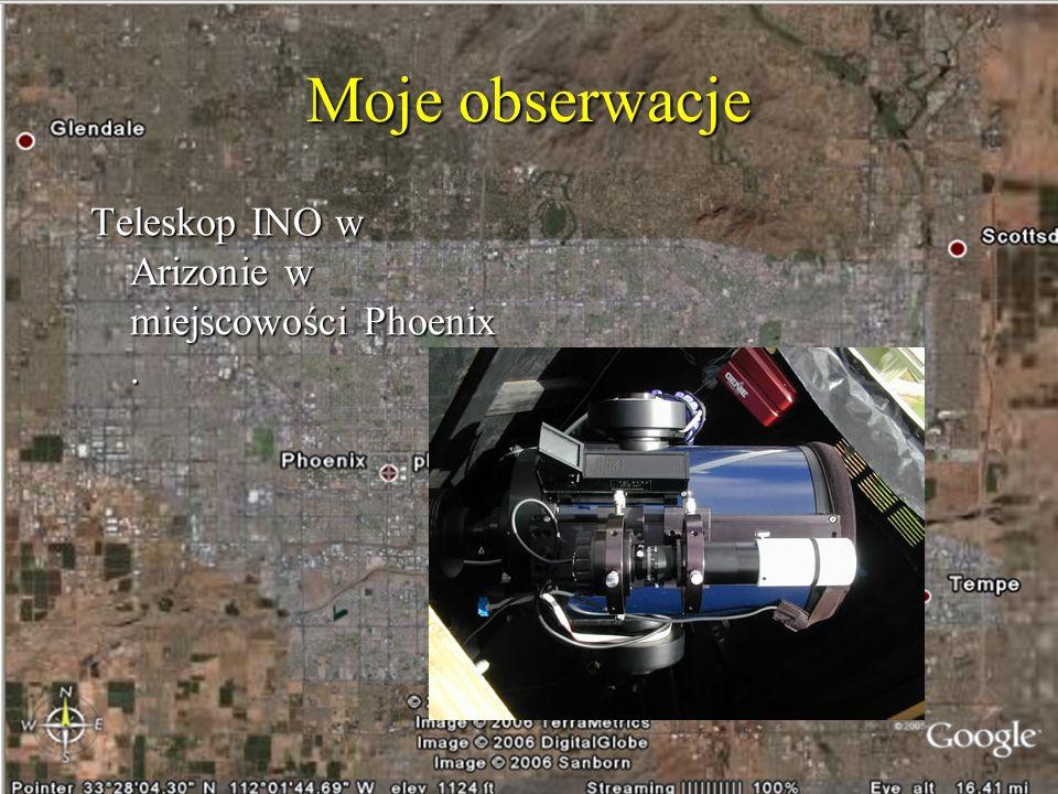 Moje obserwacje Teleskop INO w Arizonie w miejscowości Phoenix.