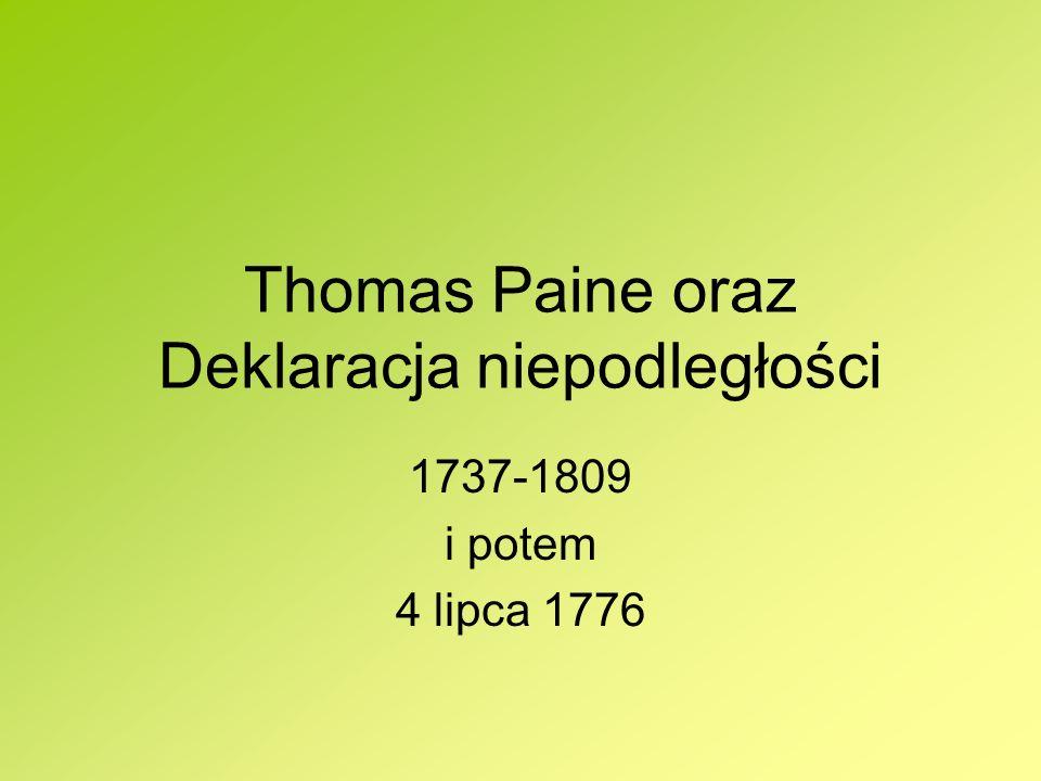 Thomas Paine oraz Deklaracja niepodległości 1737-1809 i potem 4 lipca 1776