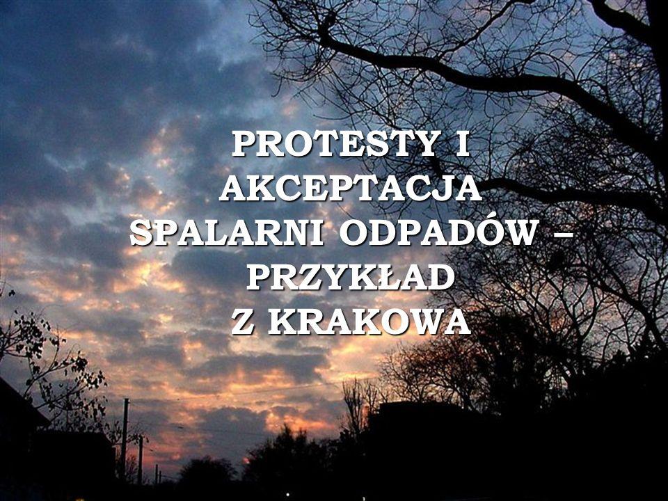 PROTESTY I AKCEPTACJA SPALARNI ODPADÓW – PRZYKŁAD Z KRAKOWA